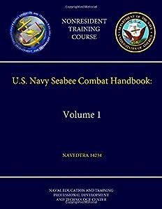 U.S. Navy Seabee Combat Handbook: Volume 1 - Navedtra 14234 (Nonresident Training Course) by lulu.com