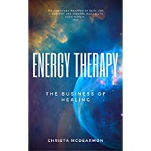 Energy Therapy: The Business of Healing