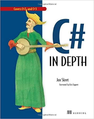 C# in Depth: What you need to master C# 2 and 3, 1st Edition