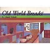 Old World Breads, Charel Scheele, 0895942674