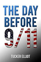 The Day Before 9/11 (English Edition)