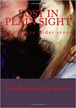 Lost In Plain Sight The Tanya Rider Story Tom Rider Mrs border=