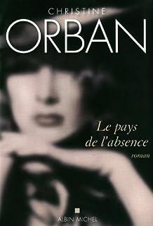 Le pays de l'absence : roman, Orban, Christine
