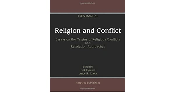 Examples Of An Essay Paper Religion And Conflict Essays On The Origins Of Religious Conflicts And  Resolution Approaches Erik Eynikel Angeliki Ziaka   Amazoncom  Importance Of English Essay also English Essays Samples Religion And Conflict Essays On The Origins Of Religious Conflicts  Interview Essay Paper