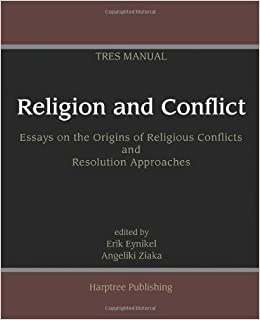 Religion And Conflict Essays On The Origins Of Religious Conflicts  Religion And Conflict Essays On The Origins Of Religious Conflicts And  Resolution Approaches Erik Eynikel Angeliki Ziaka   Amazoncom  Help Writing Speeches also Sample English Essays  Narrative Essay Example High School
