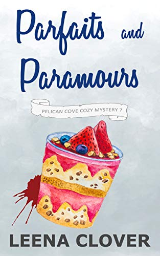 081d27863f5 Parfaits and Paramours  A Cozy Murder Mystery (Pelican Cove Cozy ...