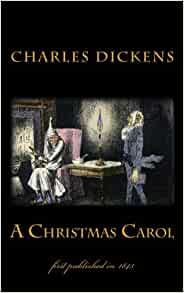 A Christmas Carol: illustrated - first published in 1843 (1st. Page Classics): Charles Dickens ...