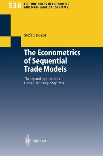 The Econometrics of Sequential Trade Models: Theory and Applications Using High Frequency Data (Lecture Notes in Economi