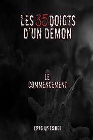 Les 35 doigts d'un démon: Le commencement (French Edit