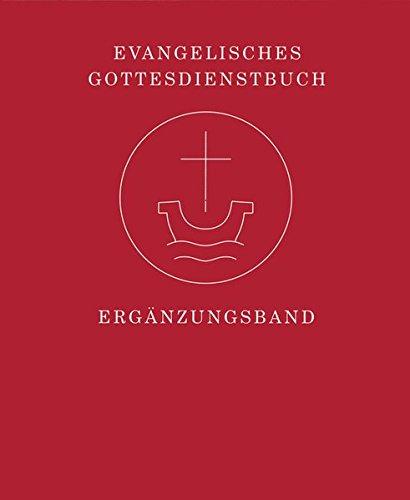 Ergänzungsband zum Evangelischen Gottesdienstbuch