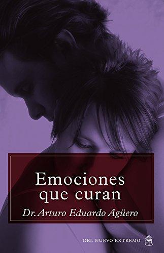 Emociones que curan (Spanish Edition)