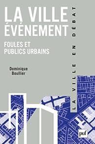 La ville événement par Dominique Boullier