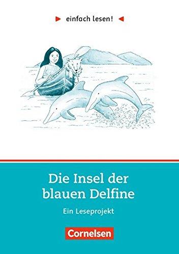 Read Online einfach lesen. Die Insel der blauen Delfine. Aufgaben und Übungen. Ein Leseprojekt zu dem gleichnamigen Roman. (Lernmaterialien) pdf epub
