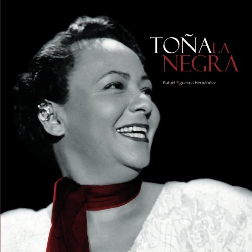 Tona la Negra (Spanish Edition) [Rafael Figueroa-Hernandez] (Tapa Blanda)