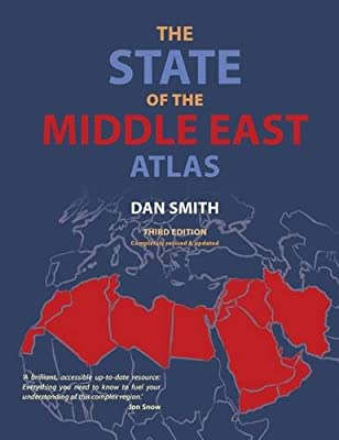 The State of the Middle East Atlas: Dr Dan Smith: 9781780262314