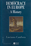 Democracy in Europe: A History of an Ideoloy (Making of Europe)