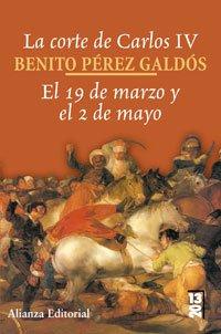 La corte de Carlos IV / the Court of Charles IV: El 19 De Marzo Y El 2 De Mayo/ the 19th of May and the 2nd of May (Spanish Edition) PDF