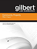 Gilbert Law Summaries on Community Property, 18th