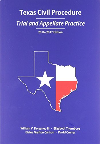 Texas Civil Procedure: Trial and Appellate Practice, 2016-2017