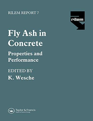 (Fly Ash in Concrete: Properties and performance (Rilem Report 7))