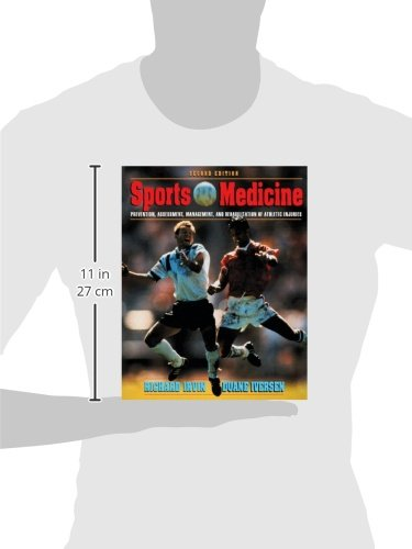 Sports Medicine: Prevention, Assessment, Management & Rehabilitation of Athletic Injuries (2nd Edition)