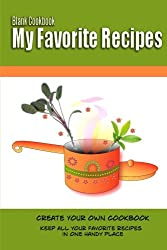 Blank Cookbook My Favorite Recipes: Create Your Own Cookbook:Keep all your favorite recipes in one handy place