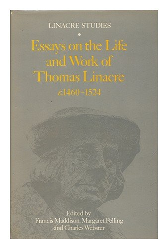 Essays On The Life And Work Of Thomas Linacre C. 1460-1524 (Linacre Studies)