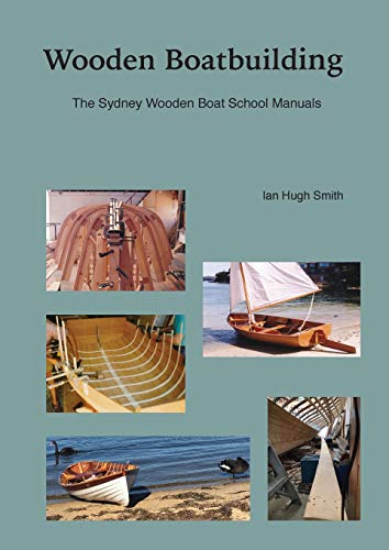 (Wooden Boatbuilding: The Sydney Wooden Boat School Manuals)