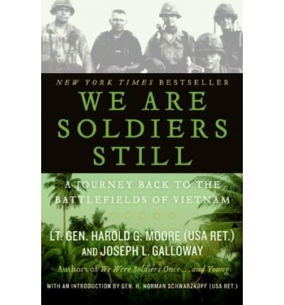 Book cover from We are Soldiers Still: A Journey Back to the Battlefields of Vietnam (Paperback) - Common by By (author) Joseph L. Galloway By (author) Harold G. Moore