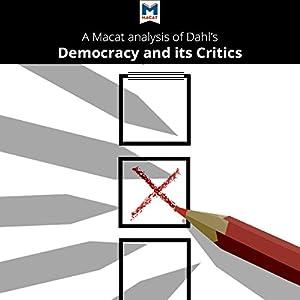 A Macat Analysis of Robert A. Dahl's Democracy and Its Critics Audiobook