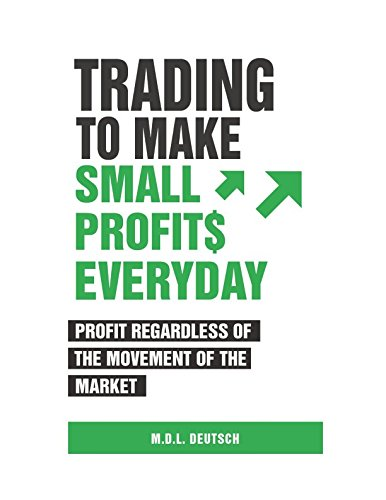 Trading to Make Small Profits Everyday: Profit Regardless of the Movement of the Market