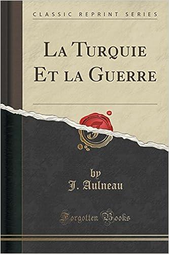 Lire La Turquie Et La Guerre (Classic Reprint) epub, pdf