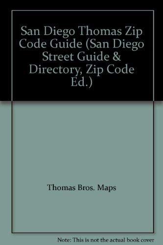 San Diego Thomas Zip Code Guide (San Diego Street Guide & Directory, Zip Code ()