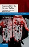 [(Responsibility for Human Rights: Transnational Corporations in Imperfect States )] [Author: David Jason Karp] [Apr-2014]