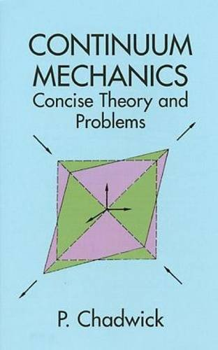 Continuum Mechanics:Concise Theory+Prob