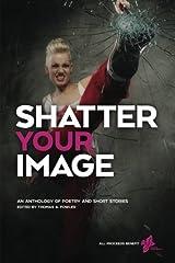 Shatter Your Image Paperback