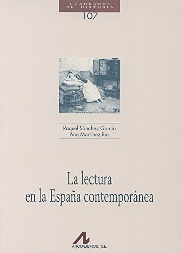 La lectura en la España contemporánea Cuadernos de historia: Amazon.es: Sánchez García, Raquel, Martínez Rus, Ana: Libros
