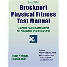 Brockport Physical Fitness Test Manual-2nd Edition With Web Resource: A Health-Related Assessment for Youngsters With Disabilities