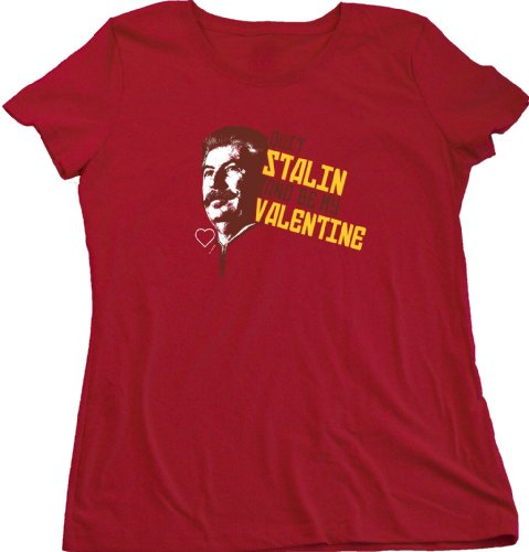 Ann Arbor T-Shirt Co. Women's Quit Stalin and Be My Valentine Tee Cut T-Shirt