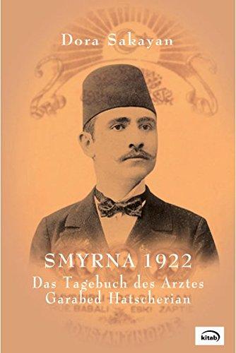Smyrna 1922. Das Tagebuch des Garabed Hatscherian