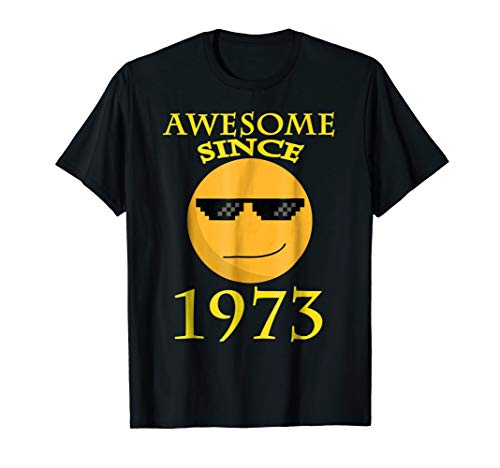 Awesome Since 1973 T-Shirt Funny 45th Birthday Gift Shirt