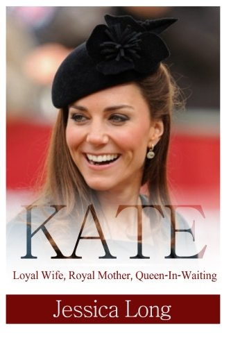 Download Kate: Loyal Wife, Royal Mother, Queen-In-Waiting ebook