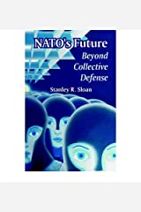 Nato's Future: Beyond Collective Defense; McNair Paper 46, December 1995 Paperback