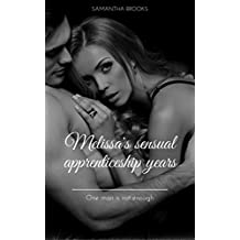 Melissa's sensual apprenticeship years: One man is not enough