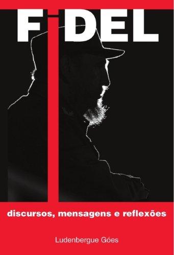 Fidel: discursos, mensagens e reflexões