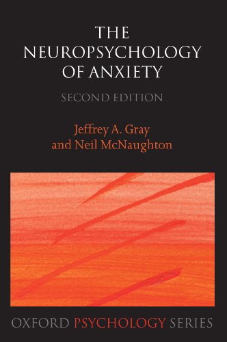 The Neuropsychology of Anxiety: An Enquiry into the Functions of the Septo-Hippocampal System (Oxford Psychology Series)