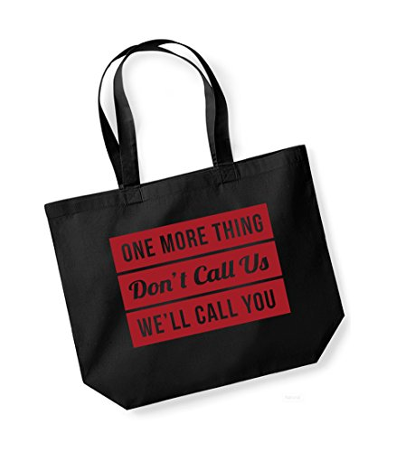 One More Thing, Don't Call Us, We'll Call You - Large Canvas Fun Slogan Tote Bag Black/Red