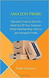 Amazon Prime: Tips and Tricks to Get the Most Out Of Your Amazon ...
