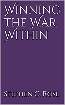 Winning The War Within by [Rose, Stephen C.]
