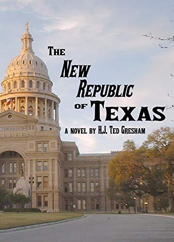 The New Republic of Texas by [Gresham, Hubert]
